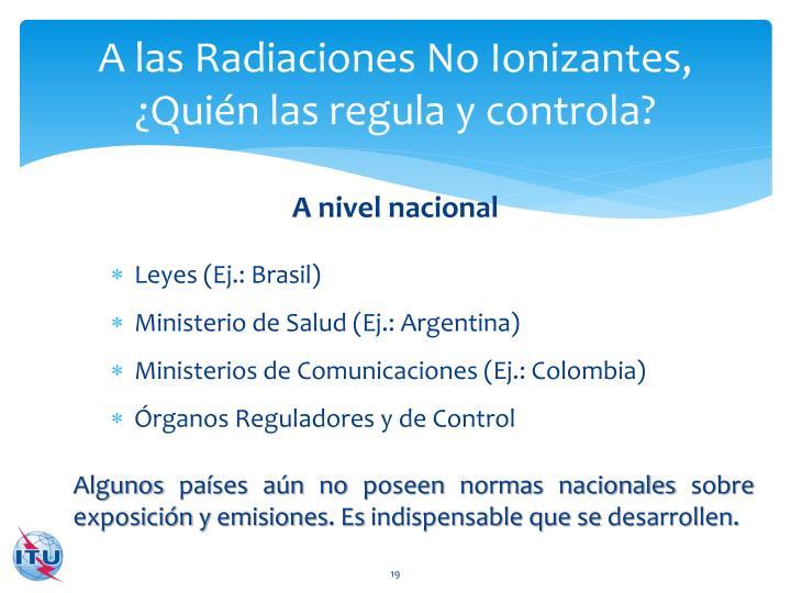 A las Radiaciones No Ionizantes,