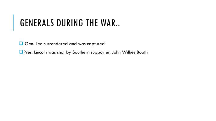 Generals during the war..