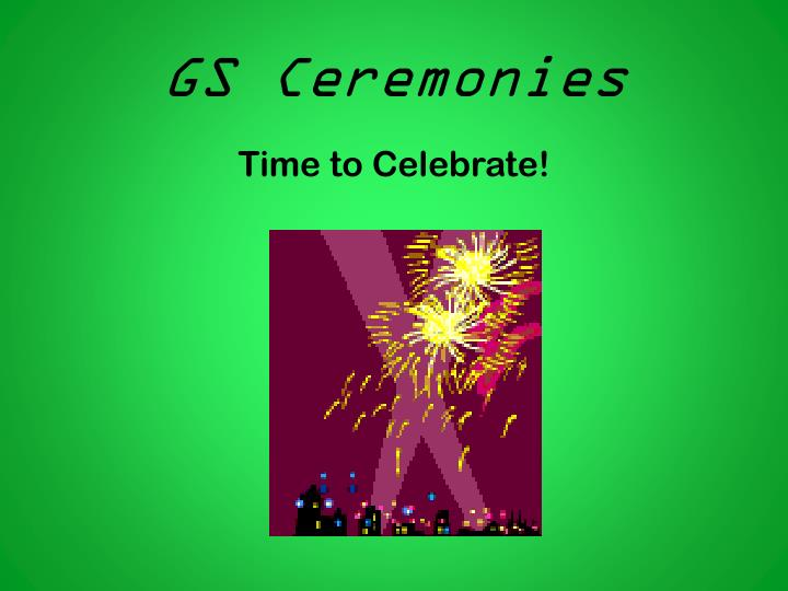 GS Ceremonies