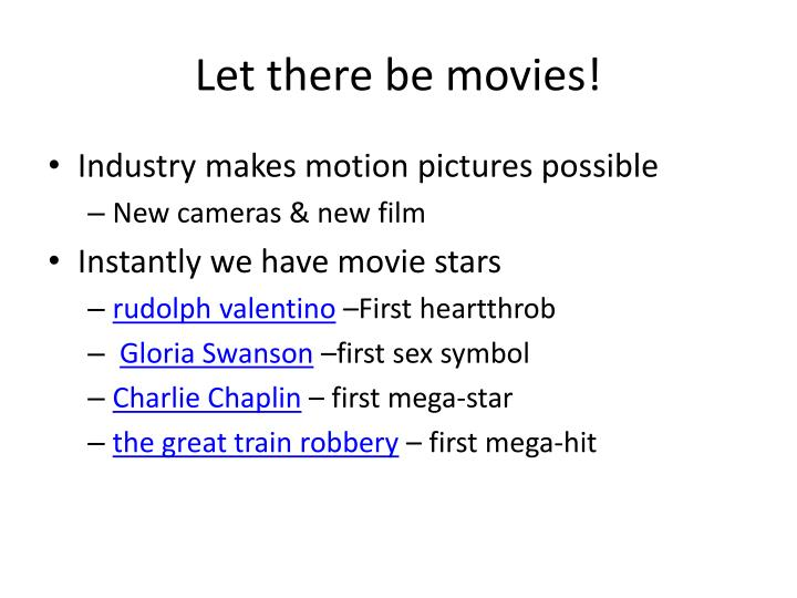 Let there be movies!