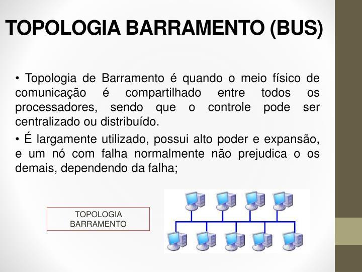 TOPOLOGIA BARRAMENTO (BUS)
