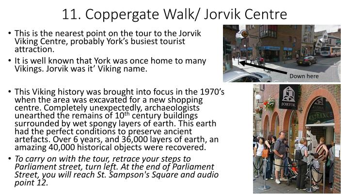 11. Coppergate Walk/ Jorvik Centre