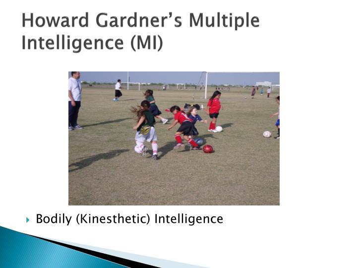 Howard Gardner's Multiple Intelligence (MI)