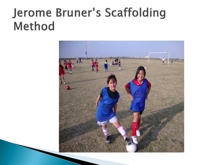 Jerome Bruner's Scaffolding Method