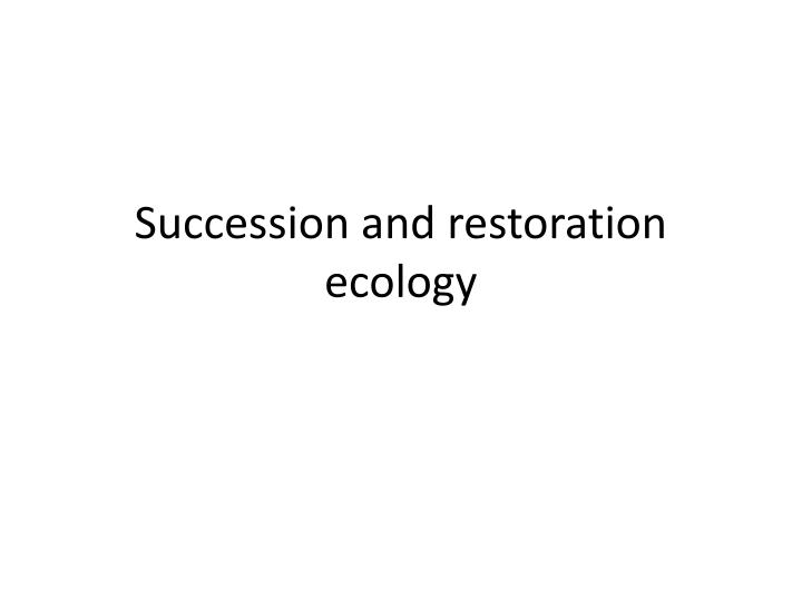 succession and restoration ecology