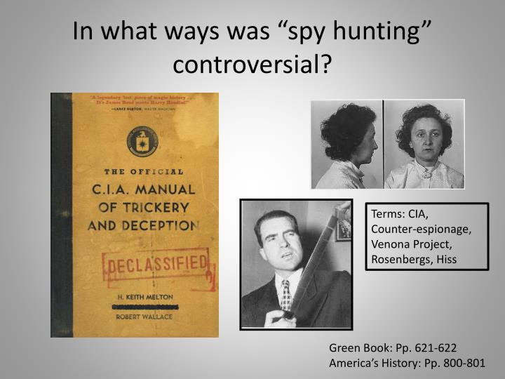 "In what ways was ""spy hunting"" controversial?"