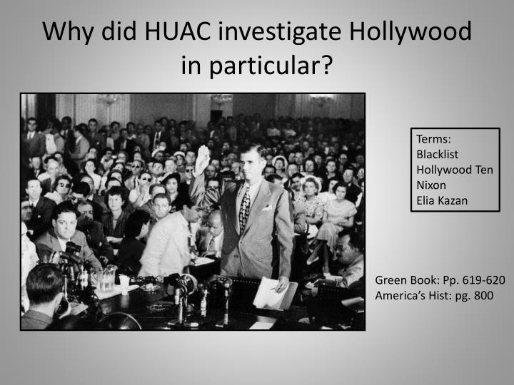 Why did huac investigate hollywood in particular