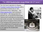 the 1954 guatemalan coup d tat 18 27 june