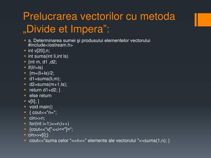 Prelucrarea vectorilor cu metoda divide et impera