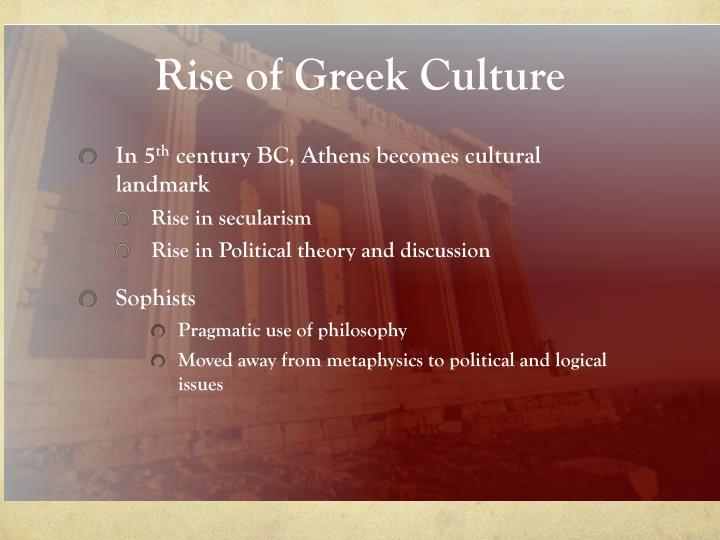 the rise of the greek culture throughout history Lesson plan: ancient greece subject: world how did the geography of greece affect greek history ultimately how he changed greek culture as hellenistic.