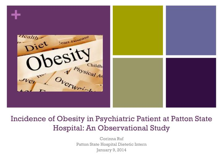 incidence of obesity in psychiatric patient at patton state hospital an observational study n.