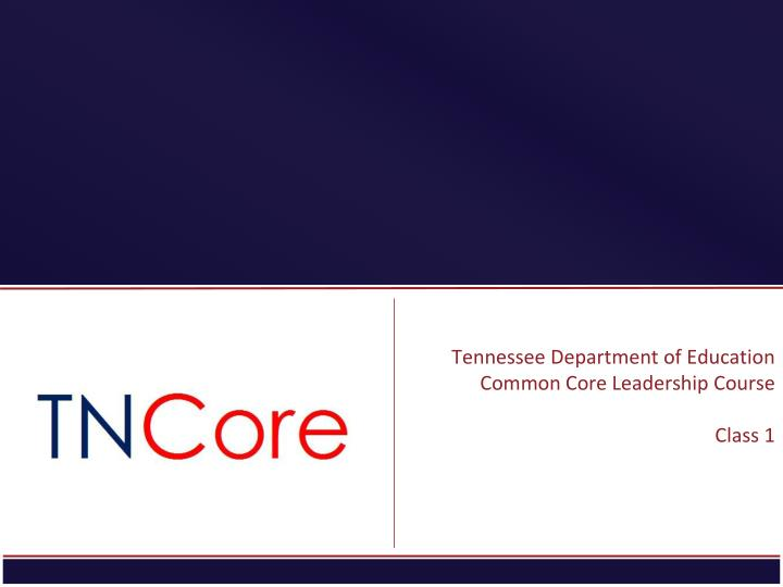 tennessee department of education common core leadership course class 1 n.