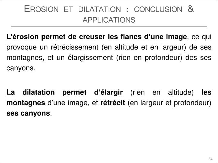 Erosion et dilatation : conclusion & applications