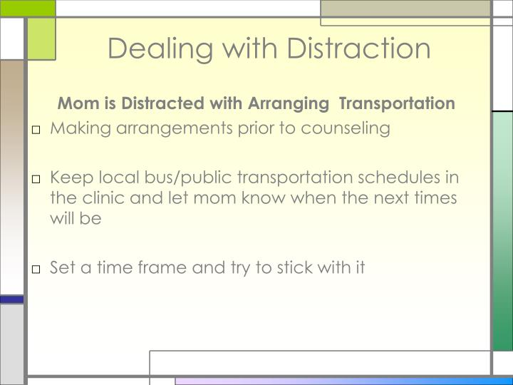 Dealing with Distraction