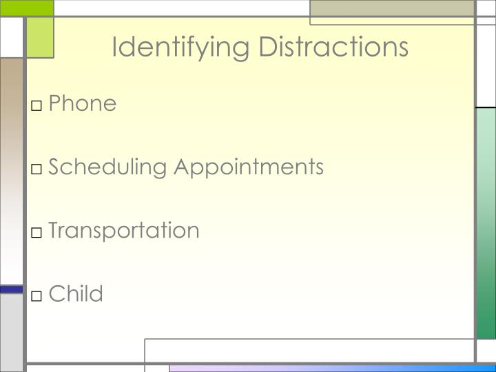 Identifying distractions
