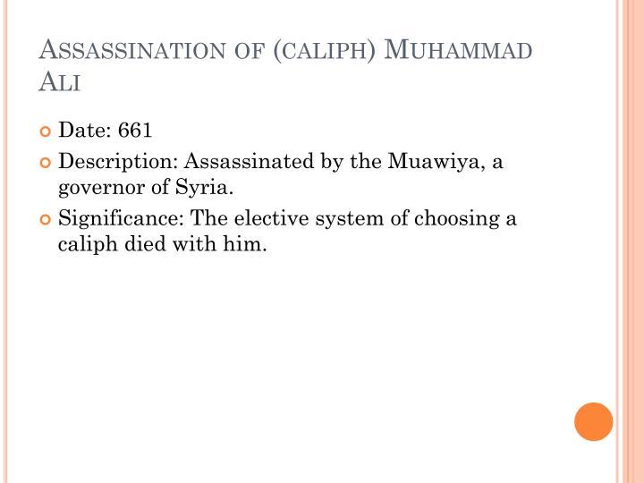 Assassination of (caliph) Muhammad Ali