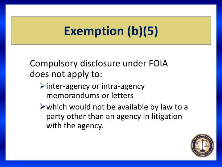 Exemption b 5