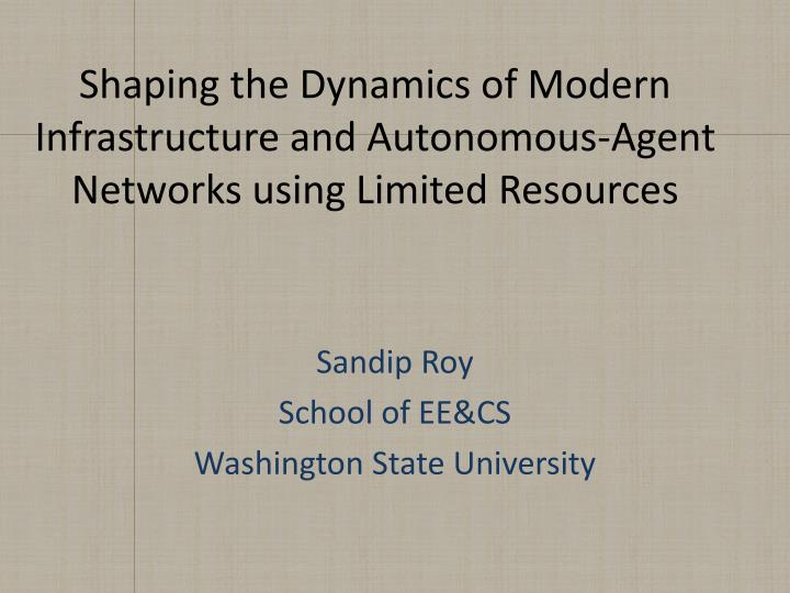 shaping the dynamics of modern infrastructure and autonomous agent networks using limited resources