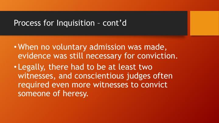 Process for Inquisition – cont'd