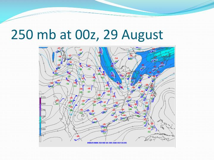 250 mb at 00z, 29 August