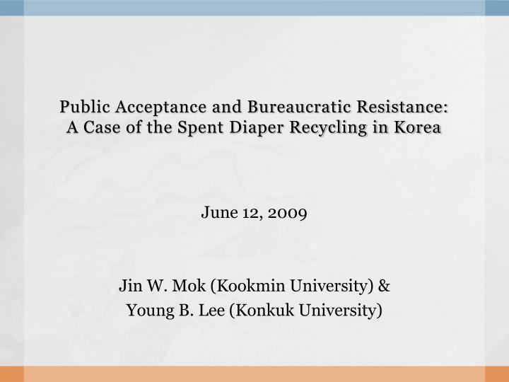 Public acceptance and bureaucratic resistance a case of the spent diaper recycling in korea