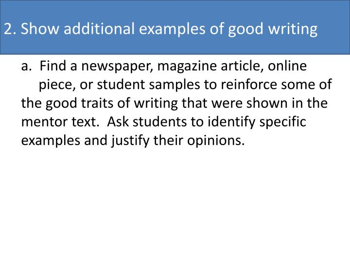2. Show additional examples of good writing