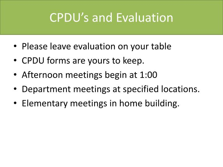 CPDU's and Evaluation