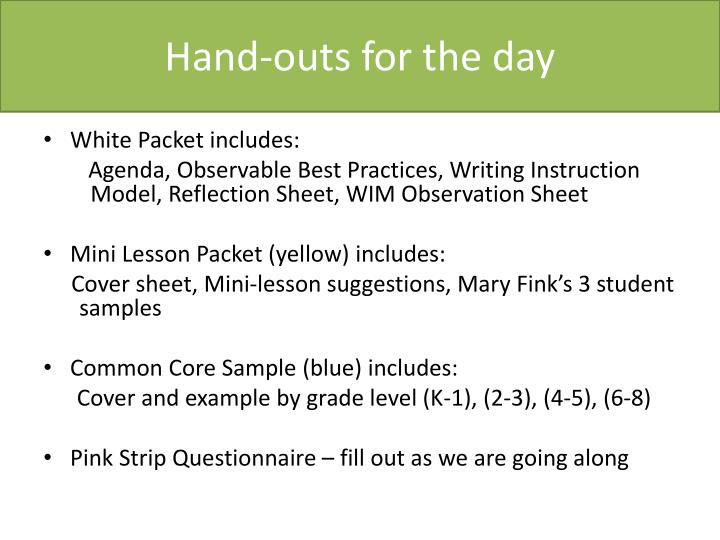 Hand-outs for the day