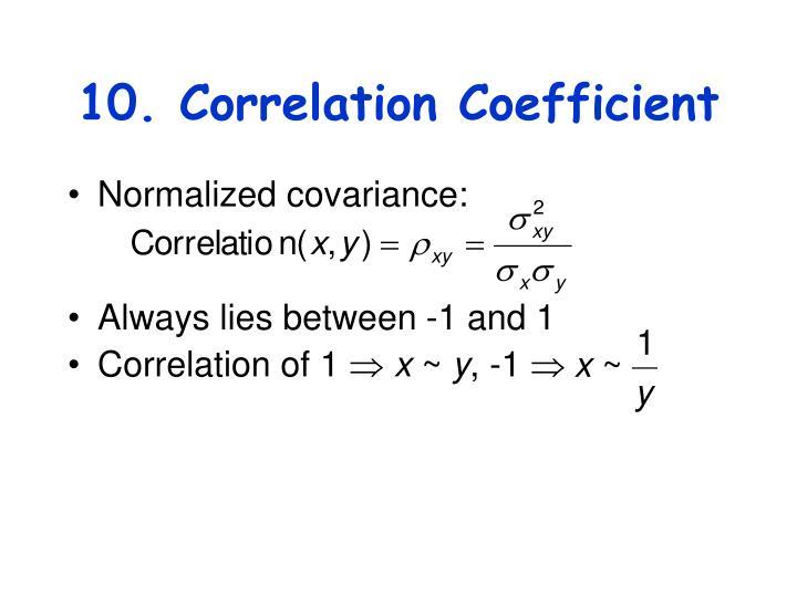 10. Correlation Coefficient