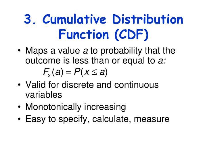 3. Cumulative Distribution Function (CDF)