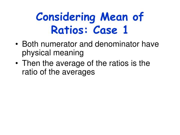 Considering Mean of Ratios: Case 1