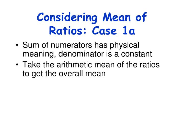 Considering Mean of Ratios: Case 1a