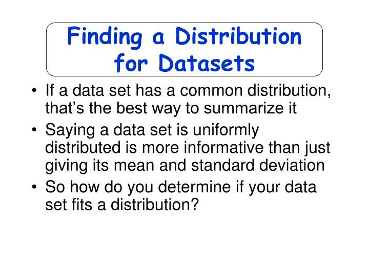 Finding a Distribution