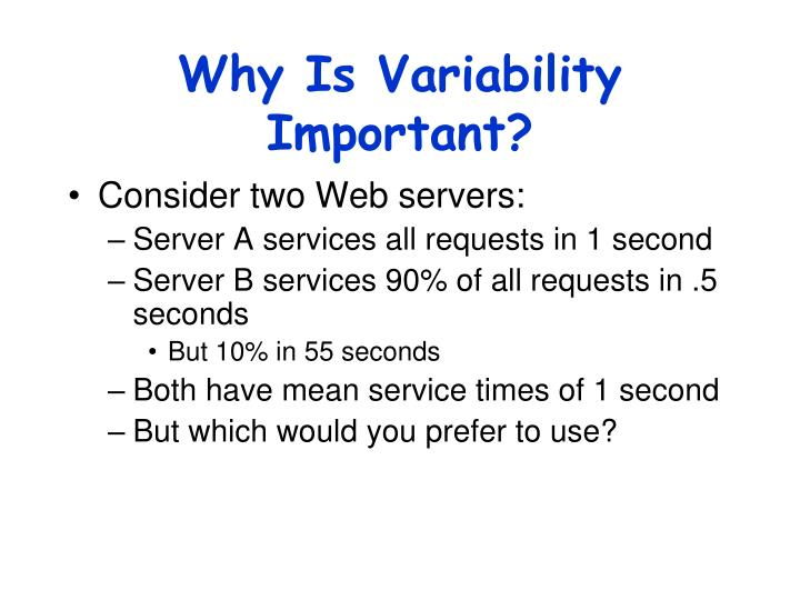 Why Is Variability Important?