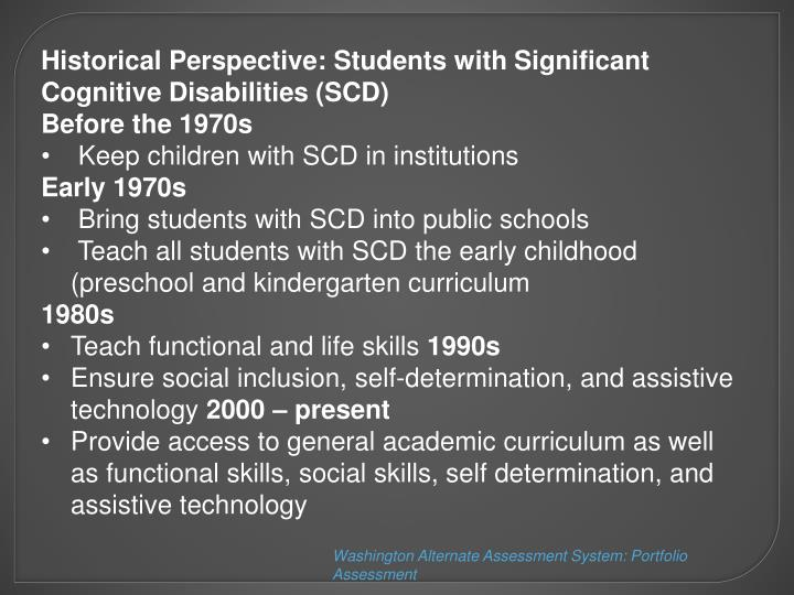 Historical Perspective: Students with Significant Cognitive Disabilities (SCD)