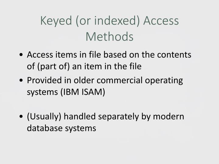 Keyed (or indexed) Access Methods