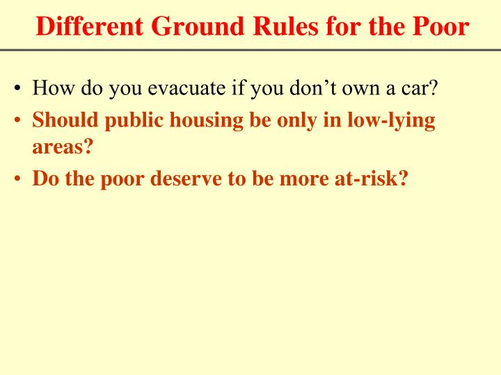 Different Ground Rules for the Poor
