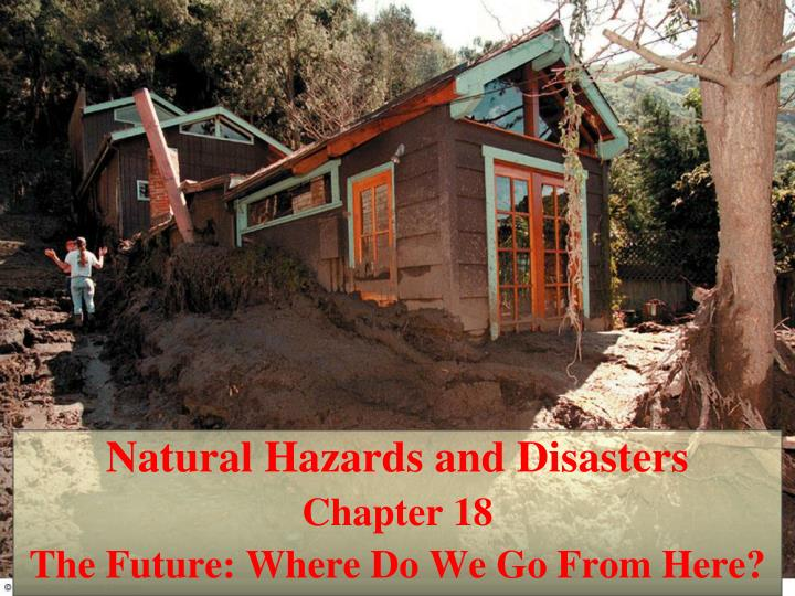 Natural hazards and disasters chapter 18 the future where do we go from here