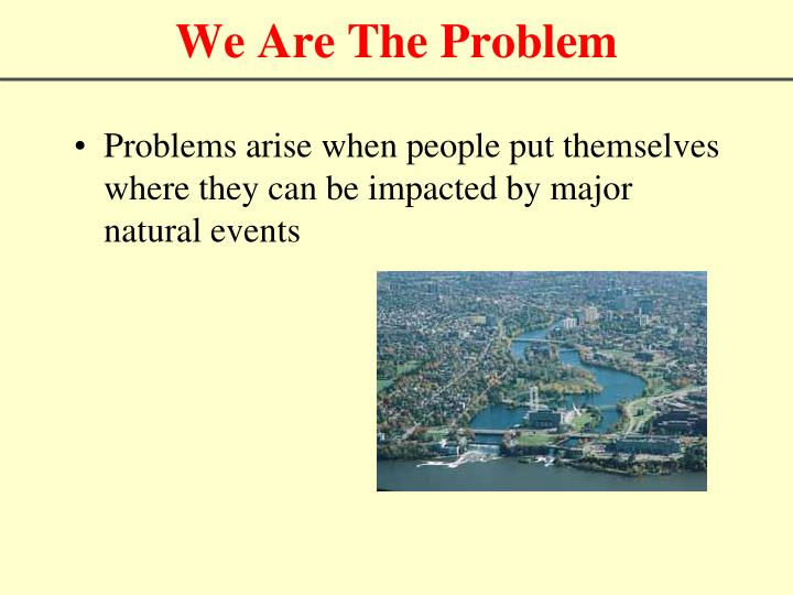 We are the problem