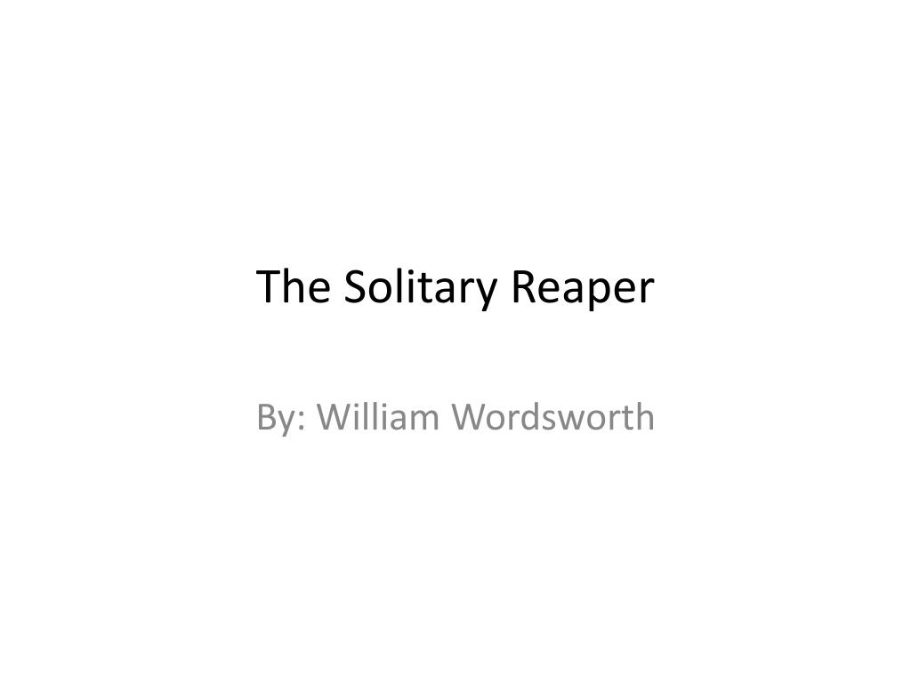 PPT - The Solitary Reaper PowerPoint Presentation - ID:1888392