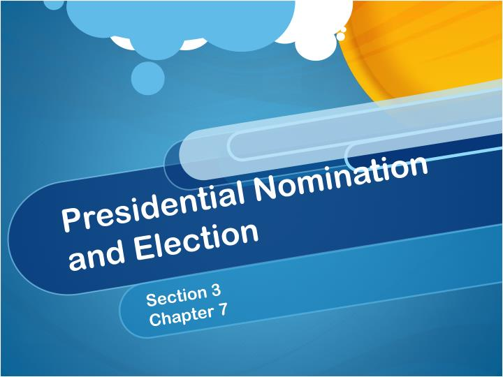 presidential nomination and election n.