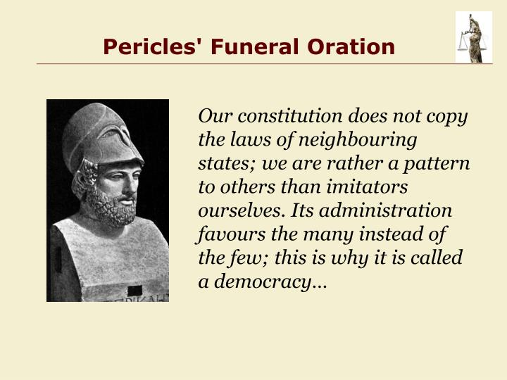 funeral oration of pericles essay Free essay: abdulaziz alrediny history (core 102) 06 – 05 – 2012 professor: m swanson funeral oration by pericles in the aftermath of the peloponnesian war.