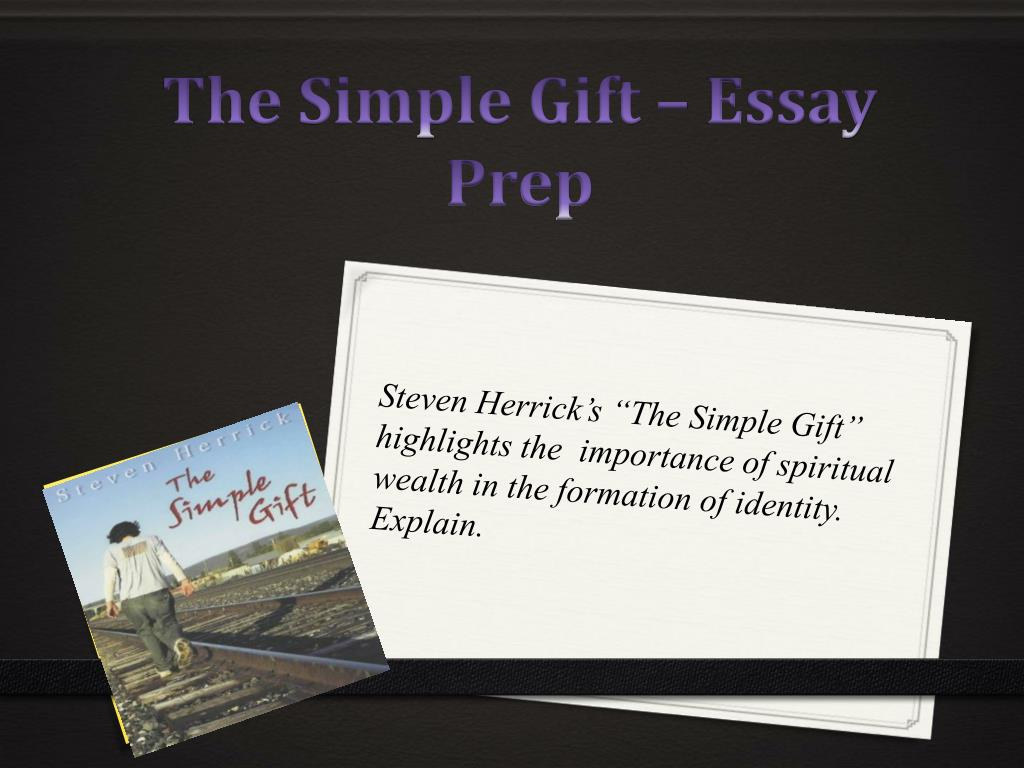 Ppt  The Simple Gift  Essay Prep Powerpoint Presentation  Id The Simple Gift Essay Prep N