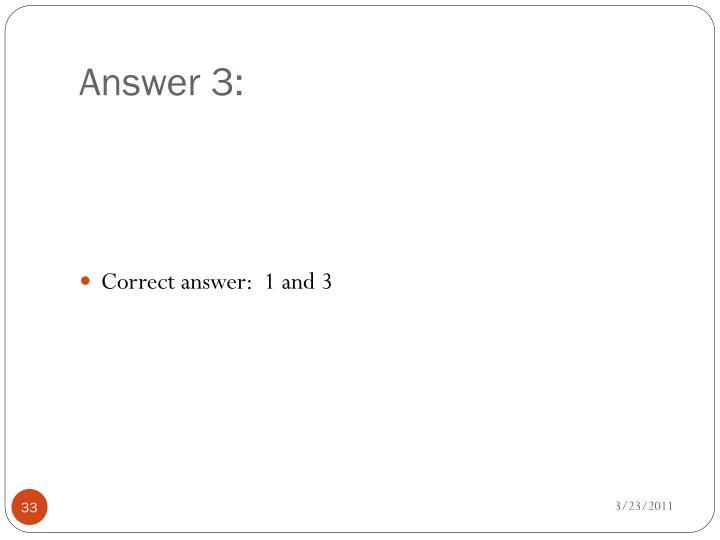 Answer 3:
