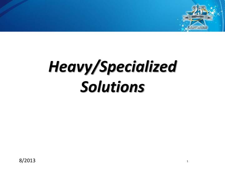 Heavy specialized solutions