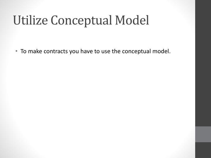 Utilize Conceptual Model
