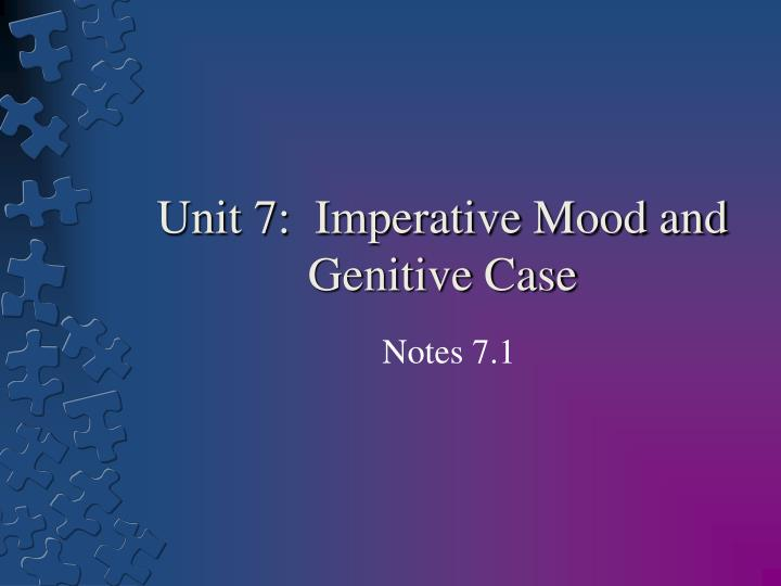 Unit 7 imperative mood and genitive case