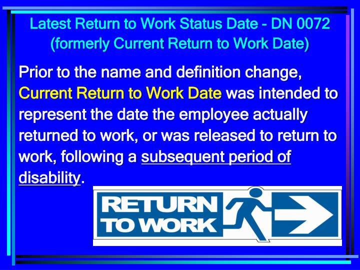 Latest Return to Work Status Date - DN 0072