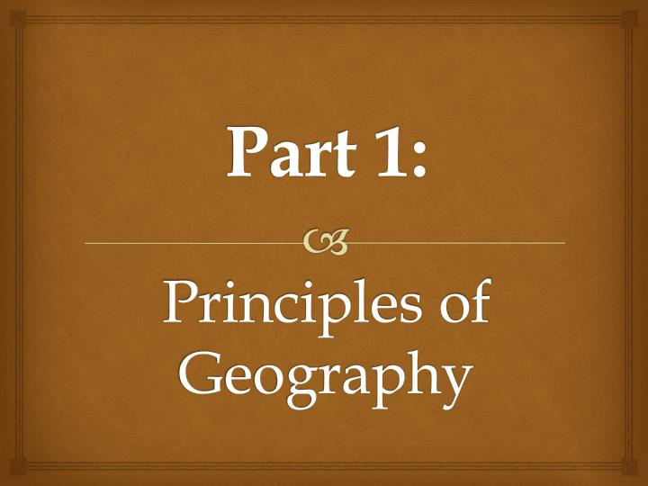 part 1 principles of geography n.