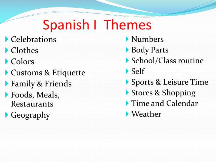 Spanish I  Themes